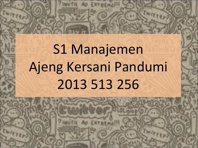 S1 Manajemen Ajeng Kersani Pandumi 2013 513 256