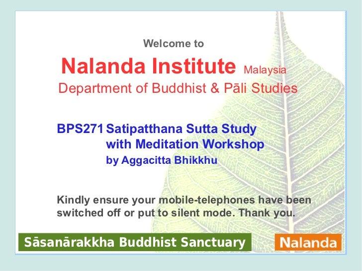 Welcome to     Nalanda Institute               Malaysia    Department of Buddhist & Pāli Studies    BPS271 Satipatthana Su...