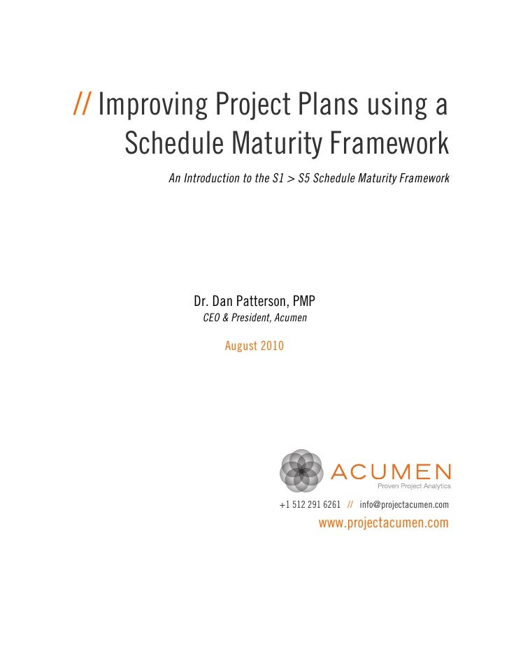 // Improving Project Plans using a     Schedule Maturity Framework        An Introduction to the S1 > S5 Schedule Maturity...