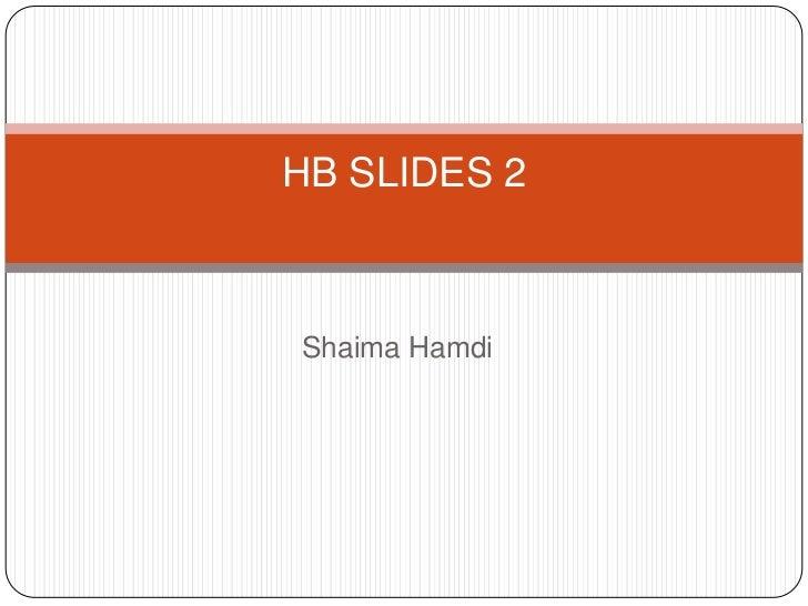 ShaimaHamdi<br />HB SLIDES 2<br />