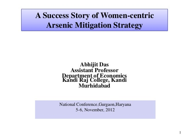 A Success Story of Women-centric   Arsenic Mitigation Strategy             Abhijit Das          Assistant Professor       ...
