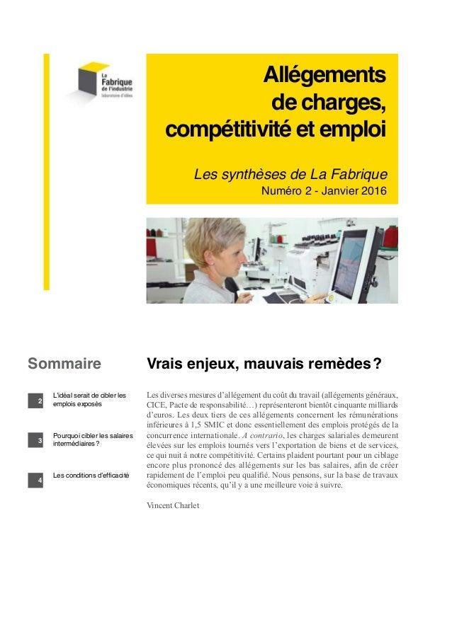 Allégements de charges, compétitivité et emploi Les synthèses de La Fabrique Numéro 2 - Janvier 2016 Vrais enjeux, mauvais...
