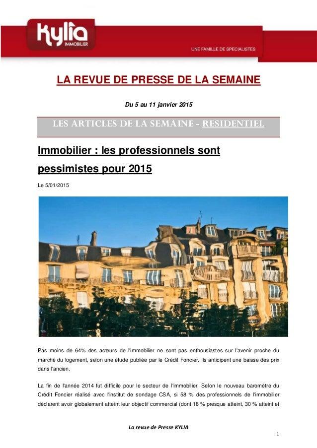 La revue de Presse KYLIA 1 LA REVUE DE PRESSE DE LA SEMAINE Du 5 au 11 janvier 2015 LES ARTICLES DE LA SEMAINE - RESIDENTI...