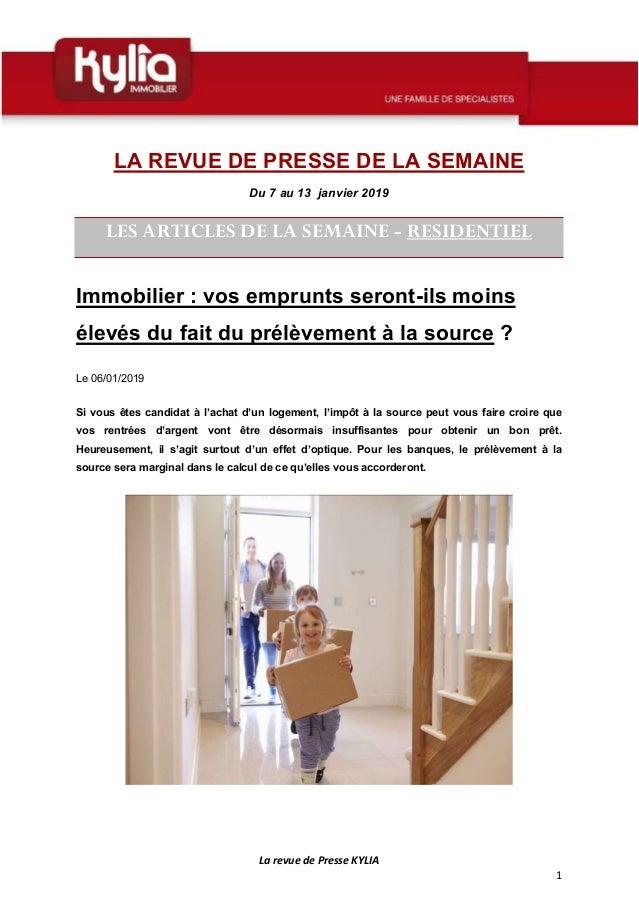 La revue de Presse KYLIA 1 LA REVUE DE PRESSE DE LA SEMAINE Du 7 au 13 janvier 2019 LES ARTICLES DE LA SEMAINE - RESIDENTI...