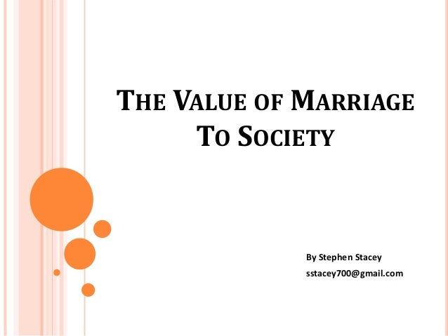 value of marriage Every day you read about somebody else getting divorced forget about just the high profile people, because the high profile people are just the ones who get publicized what about all the rest what about all the failed marriages out there do we value marriage anymore is marriage an institution.