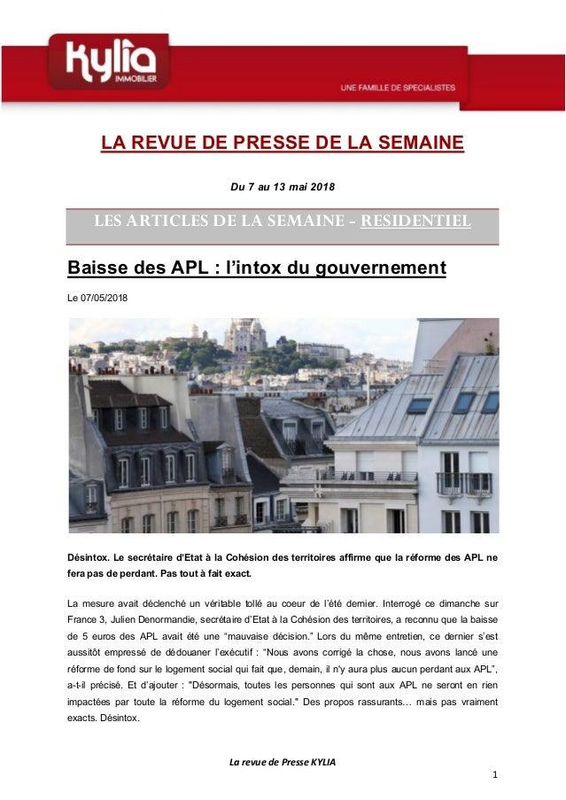 La revue de Presse KYLIA 1 LA REVUE DE PRESSE DE LA SEMAINE Du 7 au 13 mai 2018 LES ARTICLES DE LA SEMAINE - RESIDENTIEL B...