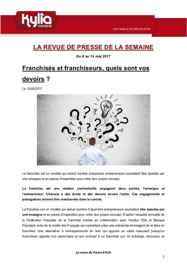 La revue de Presse KYLIA 1 LA REVUE DE PRESSE DE LA SEMAINE Du 8 au 14 mai 2017 Franchisés et franchiseurs, quels sont vos...