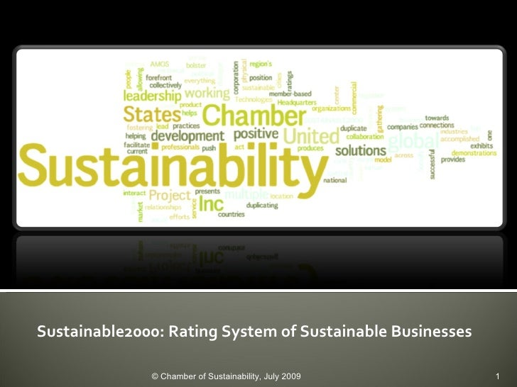 Sustainable2000: Rating System of Sustainable Businesses © Chamber of Sustainability, July 2009