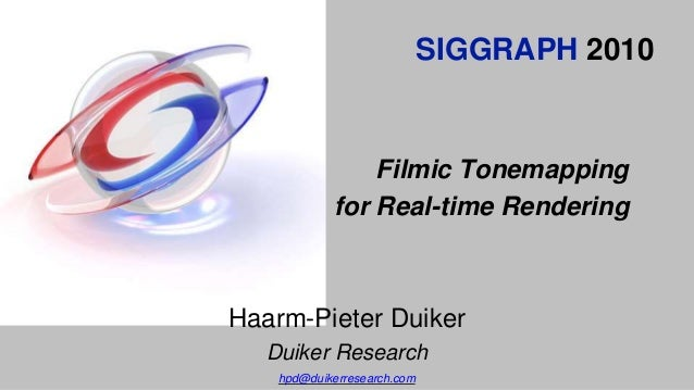 Filmic Tonemapping for Real-time Rendering - Siggraph 2010 Color Course Slide 2