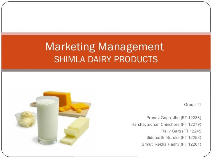 Marketing Management SHIMLA DAIRY PRODUCTS                                         Group 11                       Pranav G...