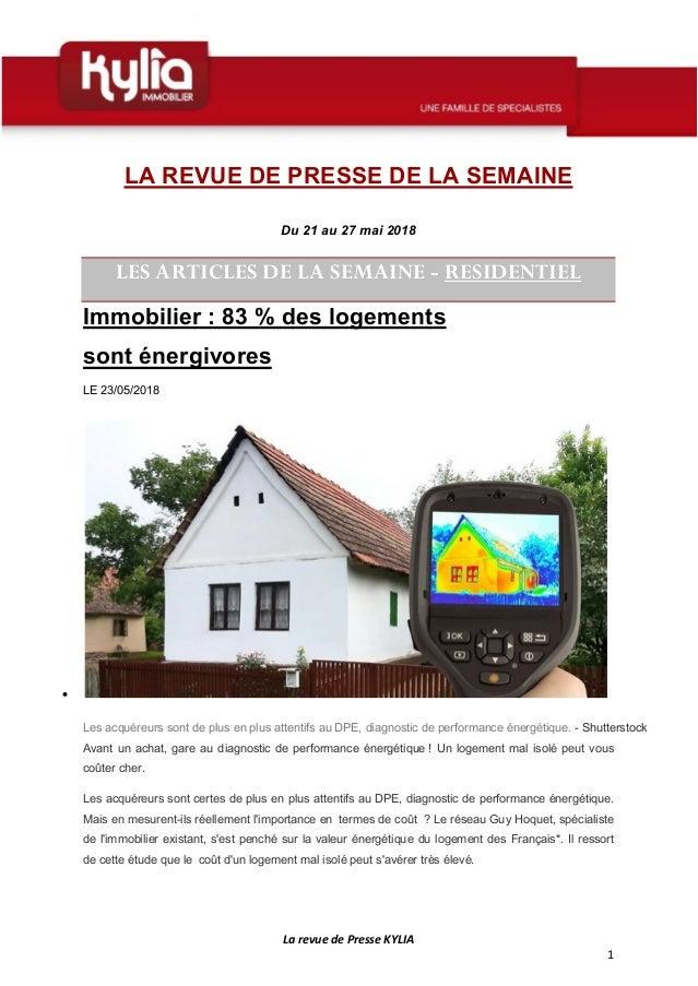 La revue de Presse KYLIA 1 LA REVUE DE PRESSE DE LA SEMAINE Du 21 au 27 mai 2018 LES ARTICLES DE LA SEMAINE - RESIDENTIEL ...