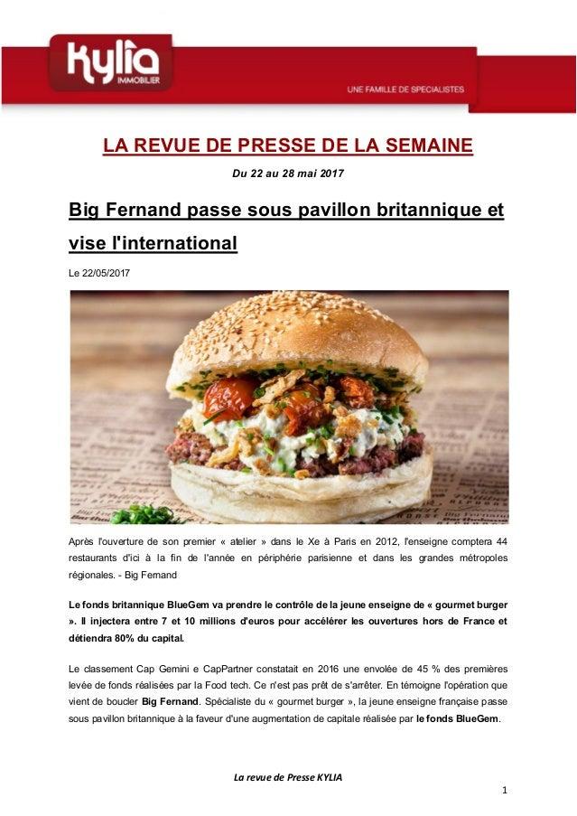 La revue de Presse KYLIA 1 LA REVUE DE PRESSE DE LA SEMAINE Du 22 au 28 mai 2017 Big Fernand passe sous pavillon britanniq...
