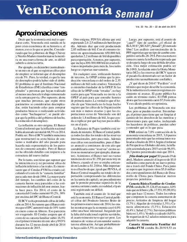 Informe Económico para el Empresario Venezolano Vol. 33 No. 20 – 22 de abril de 2015 Aproximaciones Decir que la economía ...