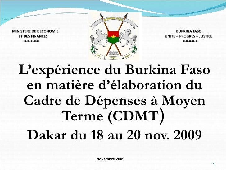 L'expérience du Burkina Faso en matière d'élaboration du Cadre de Dépenses à Moyen Terme (CDMT )  Dakar du 18 au 20 nov. 2...