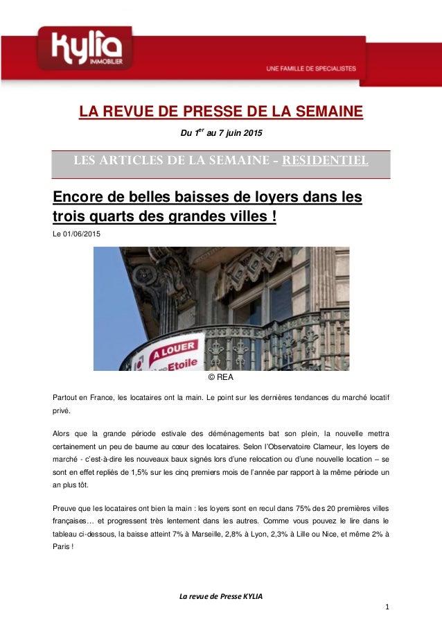 La revue de Presse KYLIA 1 LA REVUE DE PRESSE DE LA SEMAINE Du 1er au 7 juin 2015 LES ARTICLES DE LA SEMAINE - RESIDENTIEL...