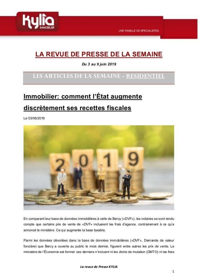 La revue de Presse KYLIA 1 LA REVUE DE PRESSE DE LA SEMAINE Du 3 au 9 juin 2019 LES ARTICLES DE LA SEMAINE - RESIDENTIEL I...