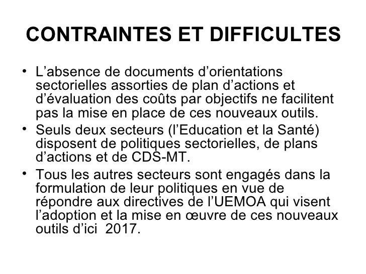 CONTRAINTES ET DIFFICULTES <ul><li>L'absence de documents d'orientations sectorielles assorties de plan d'actions et d'éva...