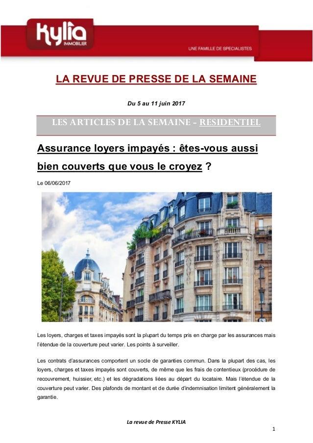 La revue de Presse KYLIA 1 LA REVUE DE PRESSE DE LA SEMAINE Du 5 au 11 juin 2017 LES ARTICLES DE LA SEMAINE - RESIDENTIEL ...