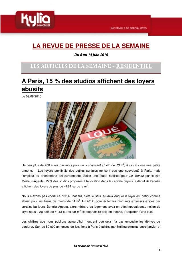 La revue de Presse KYLIA 1 LA REVUE DE PRESSE DE LA SEMAINE Du 8 au 14 juin 2015 LES ARTICLES DE LA SEMAINE - RESIDENTIEL ...