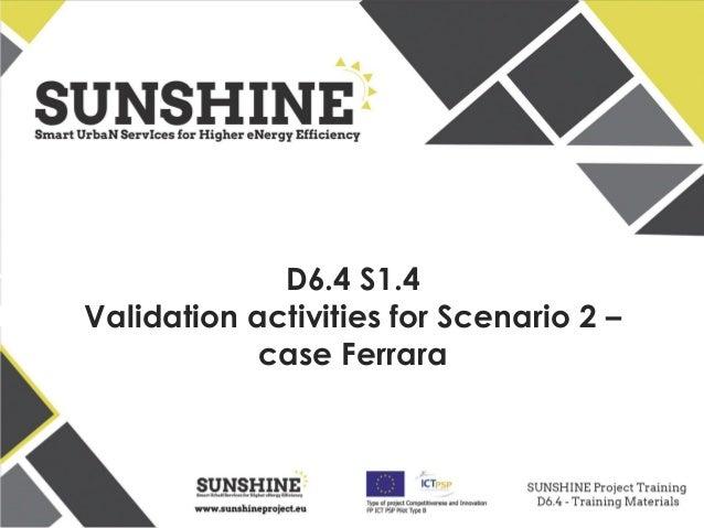 D6.4 S1.4 Validation activities for Scenario 2 – case Ferrara