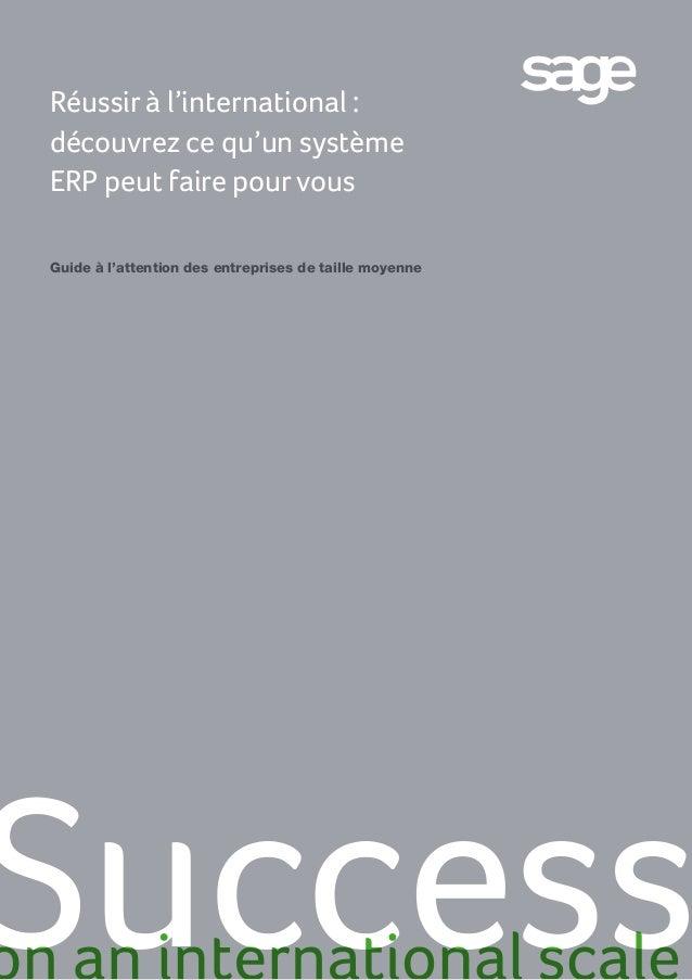 Guide à l'attention des entreprises de taille moyenne Réussir à l'international : découvrez ce qu'un système ERP peut fair...