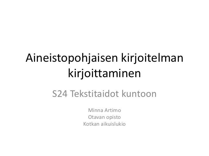 Aineistopohjaisen kirjoitelman        kirjoittaminen     S24 Tekstitaidot kuntoon              Minna Artimo              O...