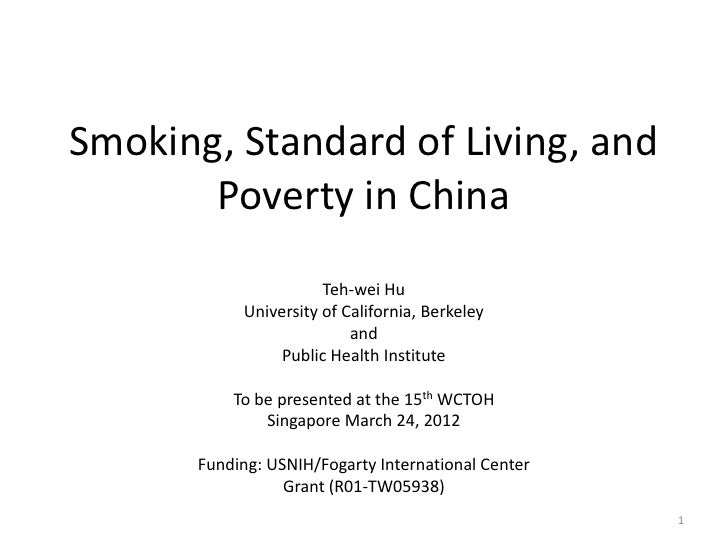 Smoking, Standard of Living, and       Poverty in China                      Teh-wei Hu           University of California...
