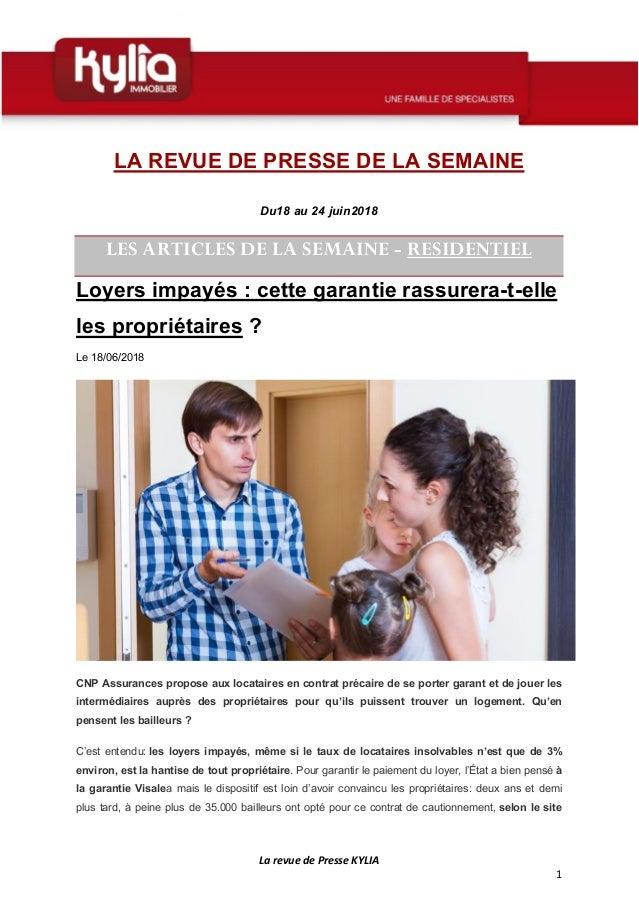 La revue de Presse KYLIA 1 LA REVUE DE PRESSE DE LA SEMAINE Du18 au 24 juin2018 LES ARTICLES DE LA SEMAINE - RESIDENTIEL L...