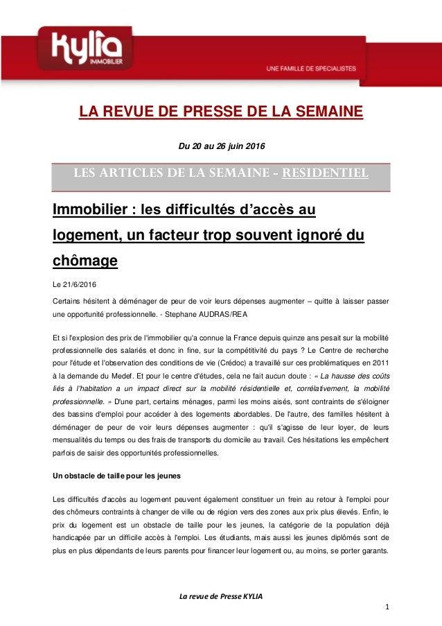 La revue de Presse KYLIA 1 LA REVUE DE PRESSE DE LA SEMAINE Du 20 au 26 juin 2016 LES ARTICLES DE LA SEMAINE - RESIDENTIEL...