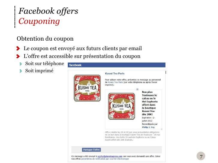 Facebook offersCouponingO btention du coupon  Le coupon est envoyé aux futurs clients par email  L'offre est accessible s...