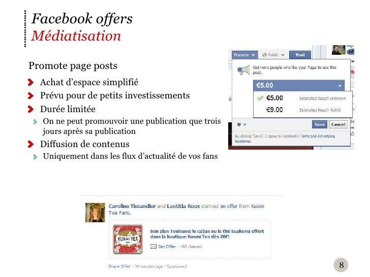 Facebook offersMédiatisationP romote page posts  Achat d'espace simplifié  Prévu pour de petits investissements  Durée li...