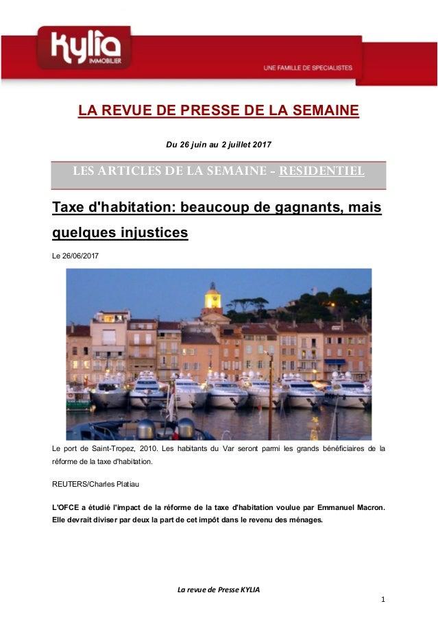 La revue de Presse KYLIA 1 LA REVUE DE PRESSE DE LA SEMAINE Du 26 juin au 2 juillet 2017 LES ARTICLES DE LA SEMAINE - RESI...