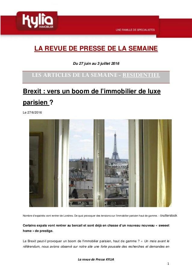 La revue de Presse KYLIA 1 LA REVUE DE PRESSE DE LA SEMAINE Du 27 juin au 3 juillet 2016 LES ARTICLES DE LA SEMAINE - RESI...