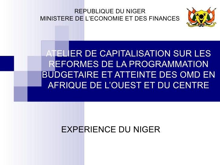 ATELIER DE CAPITALISATION SUR LES REFORMES DE LA PROGRAMMATION BUDGETAIRE ET ATTEINTE DES OMD EN AFRIQUE DE L'OUEST ET DU ...