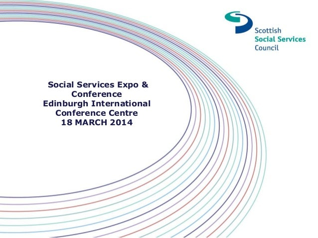 Social Services Expo & Conference Edinburgh International Conference Centre 18 MARCH 2014