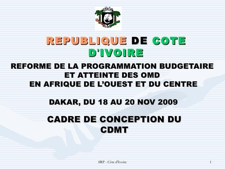 REFORME DE LA PROGRAMMATION BUDGETAIRE  ET ATTEINTE DES OMD  EN AFRIQUE DE L'OUEST ET DU CENTRE DAKAR, DU 18 AU 20 NOV 200...