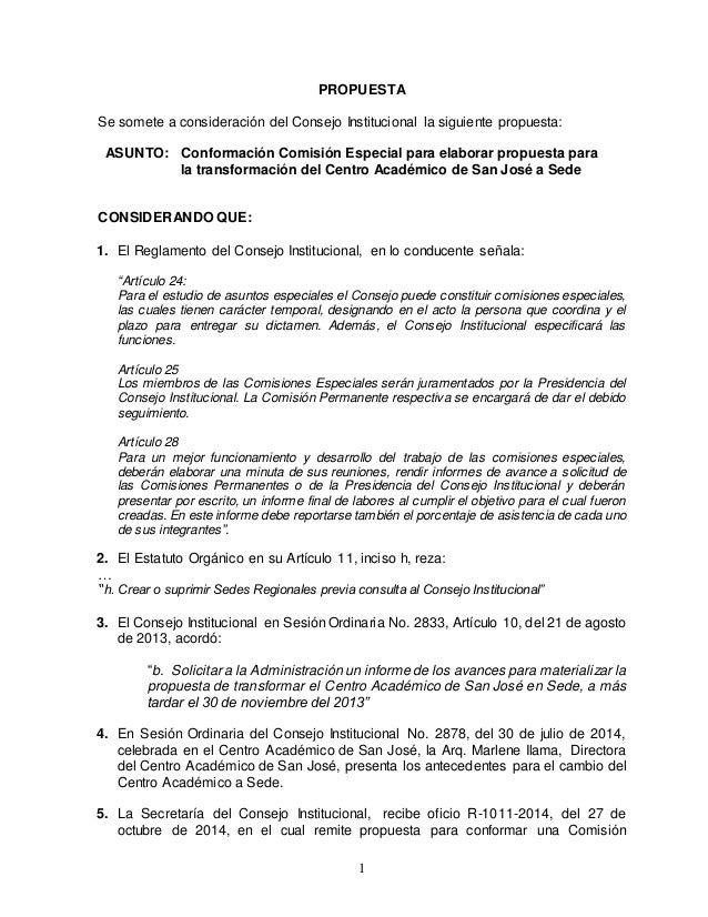 1 PROPUESTA Se somete a consideración del Consejo Institucional la siguiente propuesta: ASUNTO: Conformación Comisión Espe...