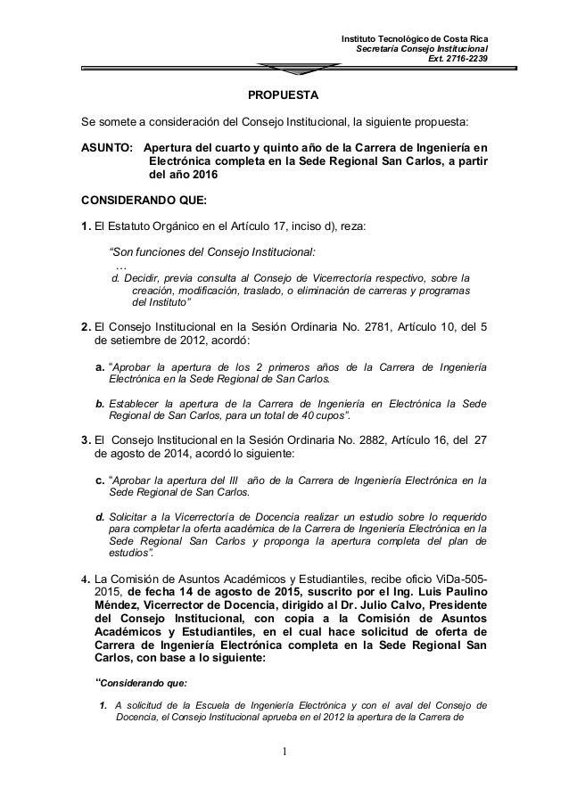 Instituto Tecnológico de Costa Rica Secretaría Consejo Institucional Ext. 2716-2239 PROPUESTA Se somete a consideración de...