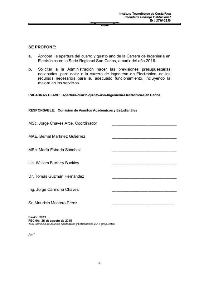 Instituto Tecnológico de Costa Rica Secretaría Consejo Institucional Ext. 2716-2239 SE PROPONE: a. Aprobar la apertura del...