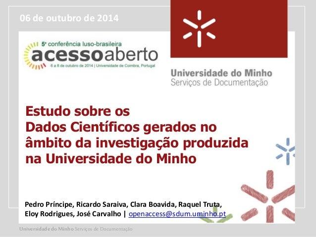 06 de outubro de 2014  Estudo sobre os  Dados Científicos gerados no  âmbito da investigação produzida  na Universidade do...