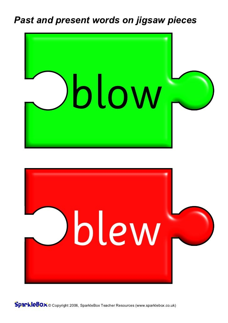 Past and present words on jigsaw pieces                  blow                   blew       © Copyright 2006, SparkleBox Te...