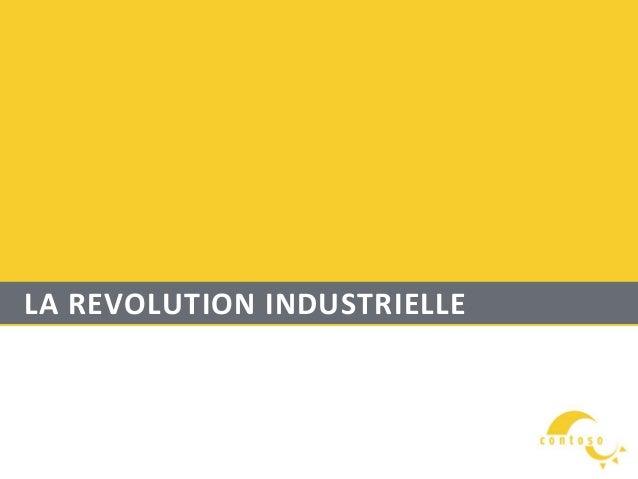 LA REVOLUTION INDUSTRIELLE