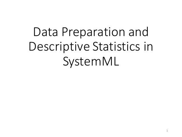 DataPreparationand DescriptiveStatisticsin SystemML 1