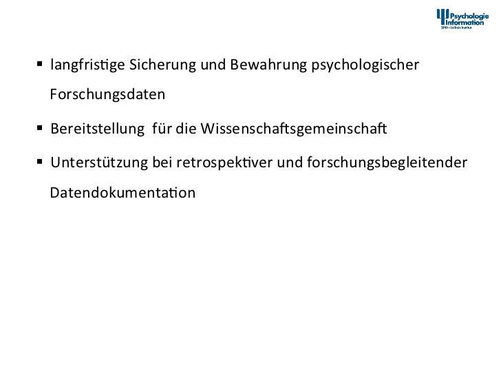 PsychData – Forschungsdatenzentrum für die Psychologie            § langfris+ge Sicherung und Bewahrun...