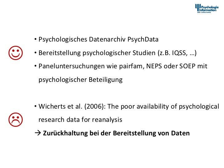 Data Sharing in der Psychologie                 • Psychologisches Datenarchiv PsychData  J             •...