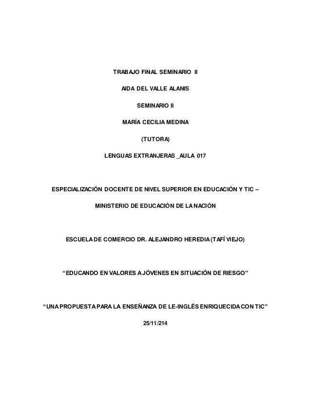 TRABAJO FINAL SEMINARIO II AIDA DEL VALLE ALANIS SEMINARIO II MARÍA CECILIA MEDINA (TUTORA) LENGUAS EXTRANJERAS _AULA 017 ...