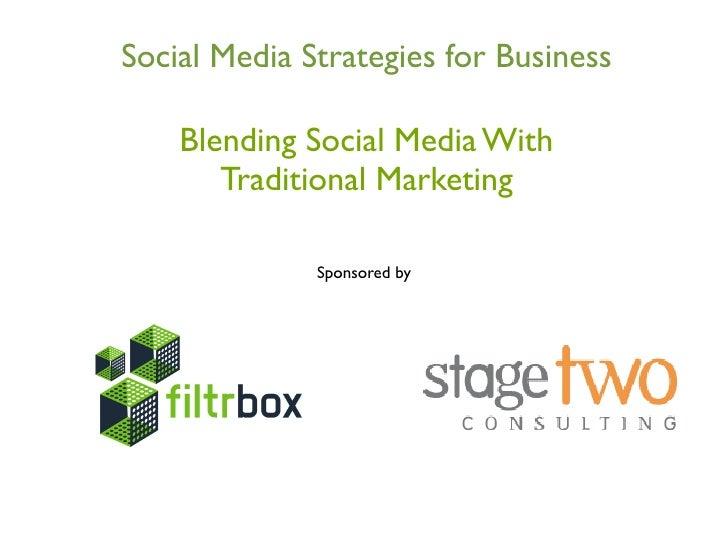 Social Media Strategies for Business      Blending Social Media With        Traditional Marketing                Sponsored...