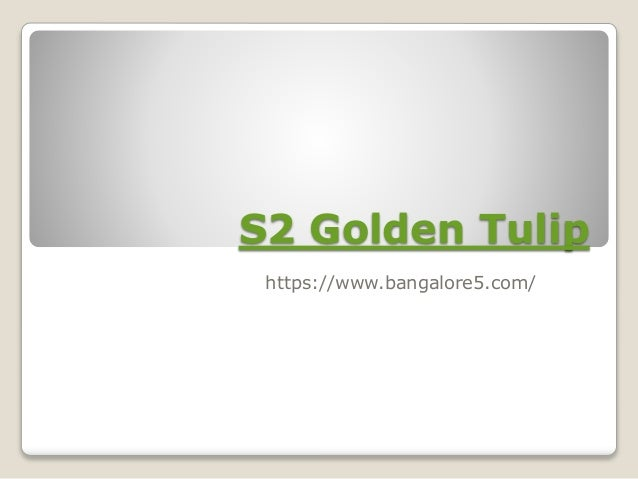 S2 Golden Tulip https://www.bangalore5.com/