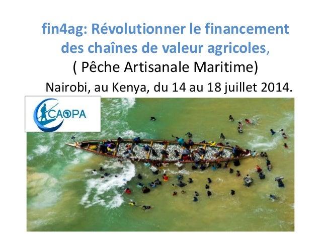 fin4ag: Révolutionner le financement des chaînes de valeur agricoles, ( Pêche Artisanale Maritime) Nairobi, au Kenya, du 1...