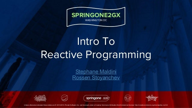 SPRINGONE2GX WASHINGTON DC Unless otherwise indicated these slides are © 2013-2014 Pivotal Software Inc. and licensed unde...
